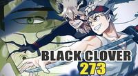 Black Clover 273 spoilers: ¡El enfrentamiento termina! Todo listo para la infiltración al Reino Spade