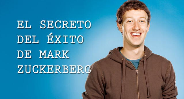 La clave del éxito de Zuckerberg por fin es revelado