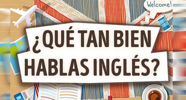 Es hora de demostrar cuánto sabes de inglés