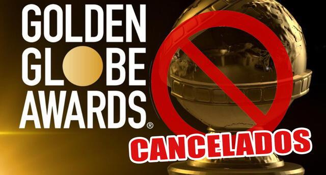 ¡Cancelados! Los Globos de Oro 2022 no serán transmitidos por polémica por falta de diversidad